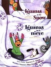 Iguanas in the Snow: and Other Winter Poems / Iguanas en la nieve: y otros poemas de invierno (English and Spanish Edition)