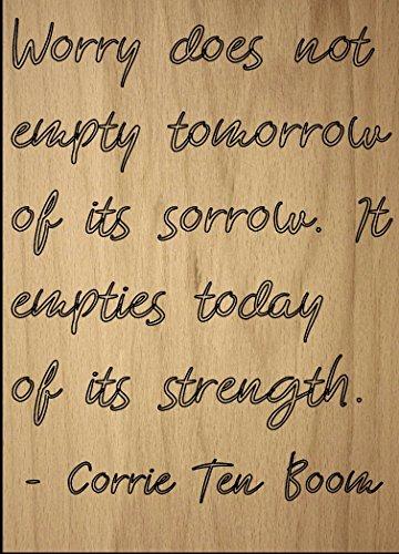 'Plus NE pas vider demain de ses...' Citation par Corrie Ten Boom, gravé au laser sur plaque en bois–Dimensions: 20,3x 25,4cm