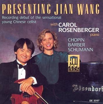 Cello Recital: Wang, Jian - Chopin, F. / Barber, S. / Schumann, R.
