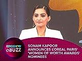 Sonam Kapoor Announces L'Oreal Paris' 'Women of Worth Awards' Nominees