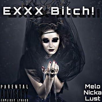 EXXX Bitch!