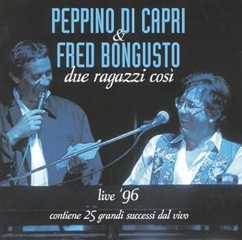 Due Ragazzi Così - Live 96