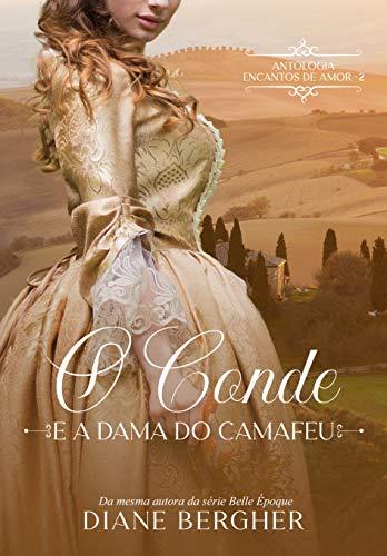 O Conde e a Dama do Camafeu (Encantos de Amor Livro 2)