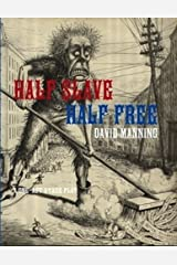 Half Slave, Half Free Kindle Edition