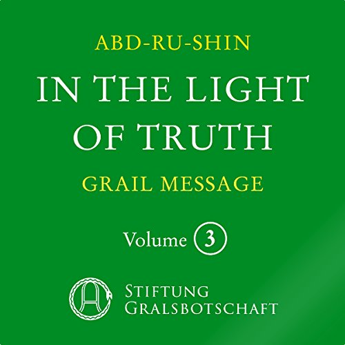 In the Light of Truth: The Grail Message 3 cover art