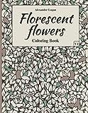 Florescent Flowers: Floral Coloring Book