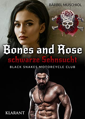 Bones and Rose - schwarze Sehnsucht (Black Snakes Motorcycle Club 3)
