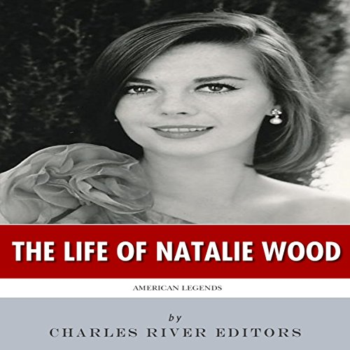 American Legends: The Life of Natalie Wood audiobook cover art