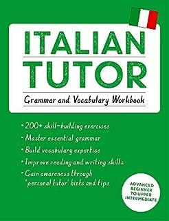 Italian Tutor: Grammar and Vocabulary Workbook (Learn Italian with Teach Yourself): Advanced beginner to upper intermediat...