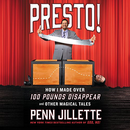 Presto!     How I Made over 100 Pounds Disappear and Other Magical Tales              By:                                                                                                                                 Penn Jillette                               Narrated by:                                                                                                                                 Penn Jillette                      Length: 9 hrs and 35 mins     1,707 ratings     Overall 4.6