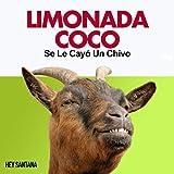 Limonada Coco, Se Le Cayo Un Chivo