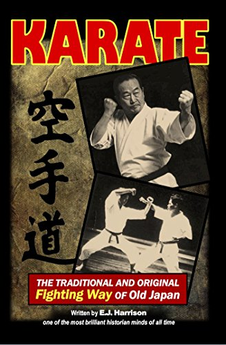 Karate: THE TRADITIONAL AND ORIGINAL Fighting Way OF Old Japan (English Edition)