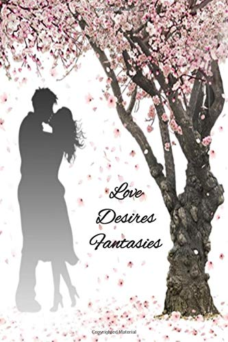 Love Desires Fantasies: A journal notebook wi