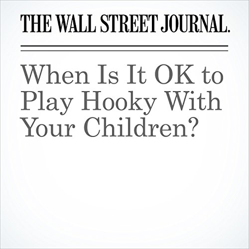 When Is It OK to Play Hooky With Your Children? copertina