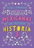 Había una vez mexicanas que hicieron historia 3
