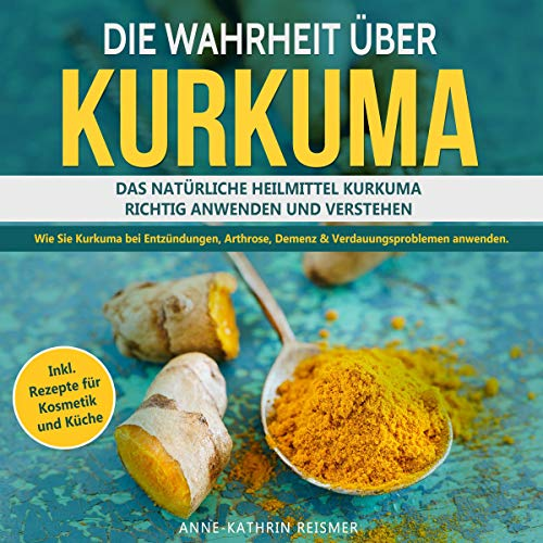 Die Wahrheit über Kurkuma [The Truth About Turmeric]  By  cover art