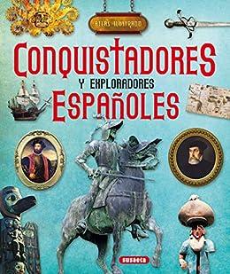 Conquistadores y exploradores españoles (Atlas Ilustrado) eBook: Bergamino, Giorgio, Palitta, Gianni: Amazon.es: Tienda Kindle