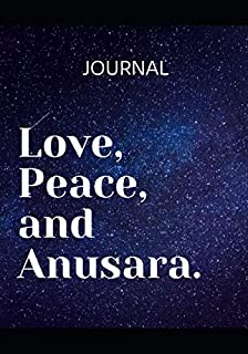 Love, Peace and Anusara: Yoga practice and class Journal, notebook and diary - log your achievements and plan your next steps to make progress and ... goals. (108 pages,53 weeks, un-dated 7