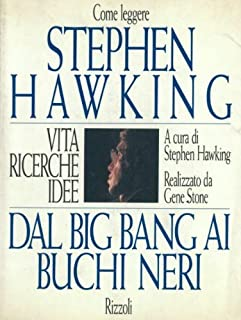 Come leggere Stephen Hawking. Dal big bang ai buchi neri