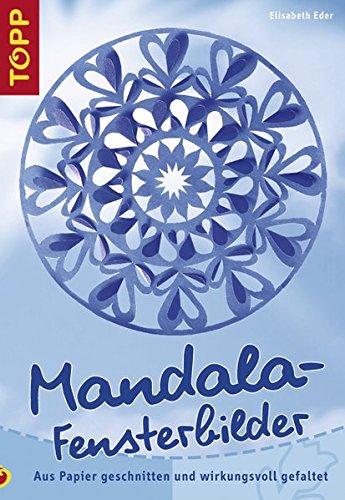 Mandala-Fensterbilder: Aus Papier geschnitten und wirkungsvoll gefaltet