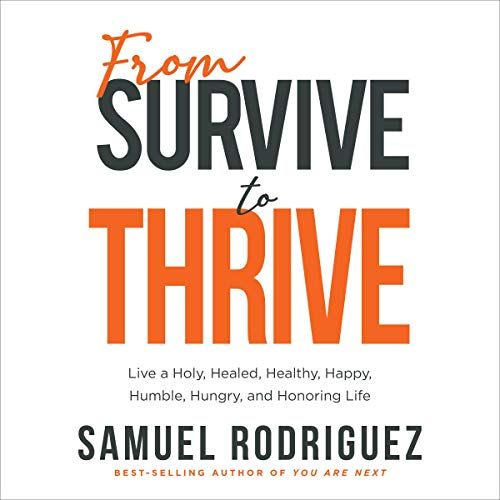 From Survive to Thrive Audiobook By Samuel Rodriguez cover art