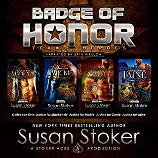 Badge of Honor     Texas Heroes, Collection One              By:                                                                                                                                 Susan Stoker                               Narrated by:                                                                                                                                 Erin Mallon                      Length: 20 hrs and 9 mins     72 ratings     Overall 4.7