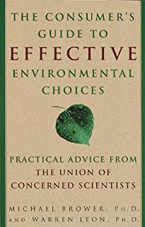 The Consumer's Guide to Effective Environmental Choices: Practical Advice from The Union of Concerned Scientists
