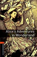 Alice's Adventures in Wonderland (Oxford Bookworms Library)