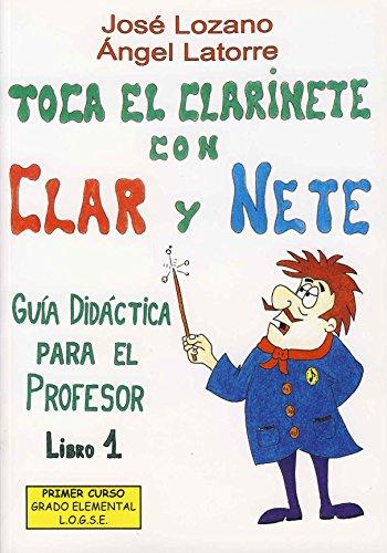LOZANO J. - Toca el Clarinete con Clar y Nete 1º (Metodo) (Alumno) (Inc.CD)