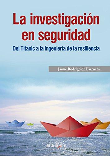 La investigación en seguridad: Del Titanic a la ingeniería de la resiliencia