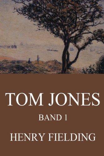Tom Jones, Band 1: Die Geschichte eines Findelkindes