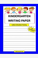 Kindergarten Writing Paper Letters & Numbers Training: Handwriting Practice Workbook with 100 Blank Lined Writing Pages Paperback