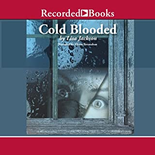 Cold Blooded                   By:                                                                                                                                 Lisa Jackson                               Narrated by:                                                                                                                                 Alyssa Bresnahan                      Length: 16 hrs and 52 mins     356 ratings     Overall 4.3