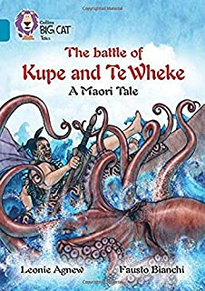 Collins Big Cat - The Legend of Kupe and Te Wheke: A Mauri Tale: Band 13/Topaz by Leoni Agnew (2016-01-05)