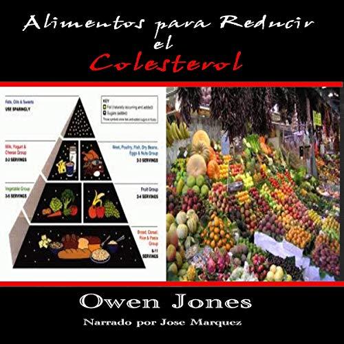 Alimentos para Reducir el Colesterol [Foods to Lower Cholesterol] Audiobook By Owen Jones cover art