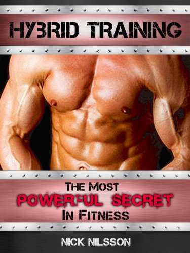 Hybrid Training: The Most Powerful Secret in Fitness (English Edition)