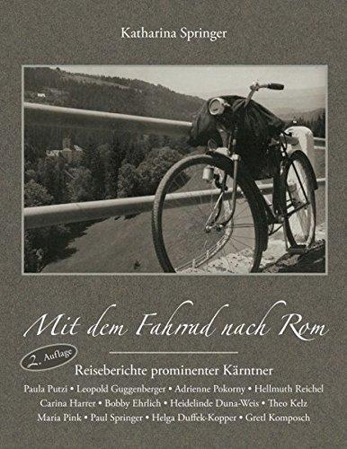 Mit dem Fahrrad nach Rom: Reiseberichte prominenter Kärntner