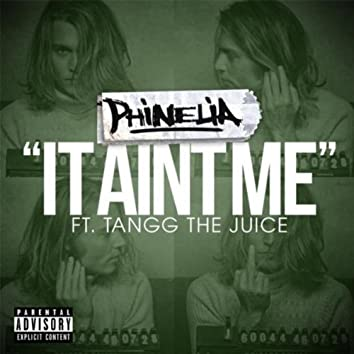 It Aint Me (feat. Tangg the Juice)
