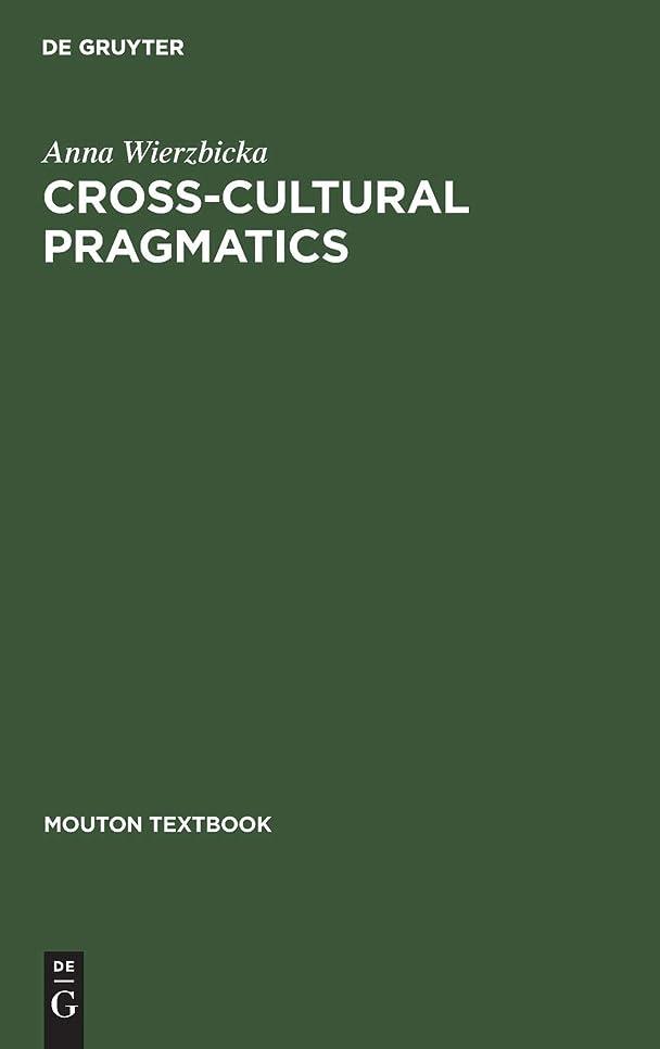豊かにする拷問呪いCross-Cultural Pragmatics: The Semantics of Human Interaction (Mouton Textbook)