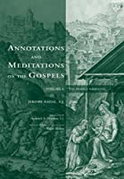 Annotations and Meditations on the Gospels: The Infancy Narratives