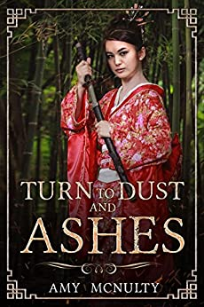 Turn to Dust and Ashes (Fall Far from the Tree Book 2) by [Amy McNulty]