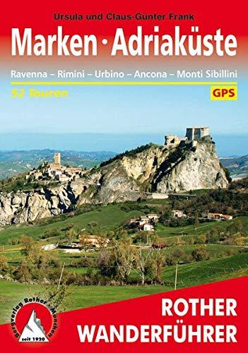 Marken - Adriaküste: Ravenna – Rimini – Urbino – Ancona – Monti Sibillini. 52 Touren. Mit GPS-Tracks (Rother...