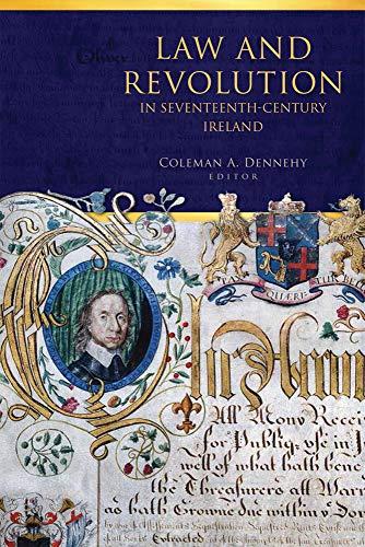 Law and revolution in seventeenth-century Ireland (Irish Legal History Society Series)