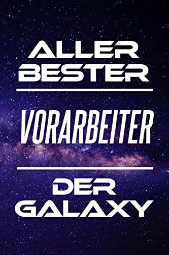 Aller Bester Vorarbeiter Der Galaxy: DIN A5 • Linierte 120 Seiten • Kalender • Schönes Notizbuch • Notizblock • Block • Terminkalender • Geschenkidee ... • Ruhestand • Arbeitskollegin • Geburtstag