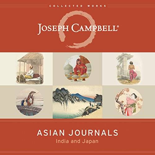 Asian Journals      India and Japan (The Collected Works of Joseph Campbell)              Autor:                                                                                                                                 Joseph Campbell                               Sprecher:                                                                                                                                 Fred Stella                      Spieldauer: 26 Std. und 56 Min.     2 Bewertungen     Gesamt 4,0
