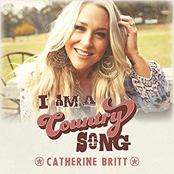 I Am A Country Song