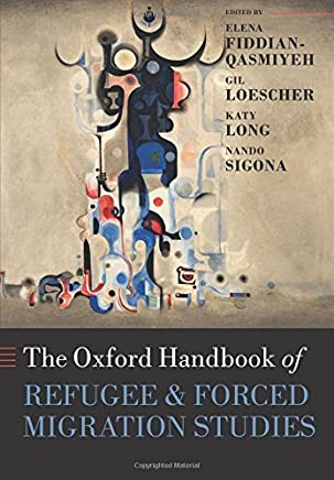 The Oxford Handbook of Refugee and Forced Migration Studies [Lingua inglese]