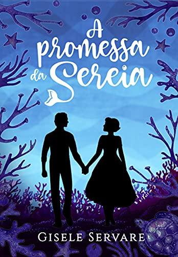 A promessa da sereia (Portuguese Edition)