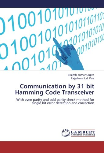 Communication by 31 bit Hamming Code Transceiver: With even parity and odd parity check method for single bit error detection and correction