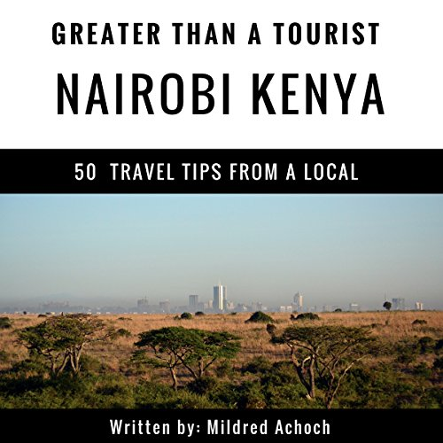 Greater Than a Tourist - Nairobi Kenya audiobook cover art